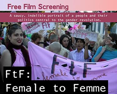 Free Film Screening: FtF: Female to Femme